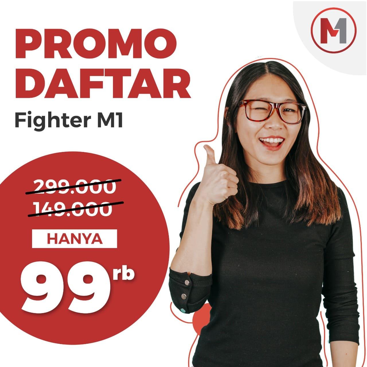 Harga Promo untuk mendaftar menjadi Fighter M1 (Reseller) hanya 99rb